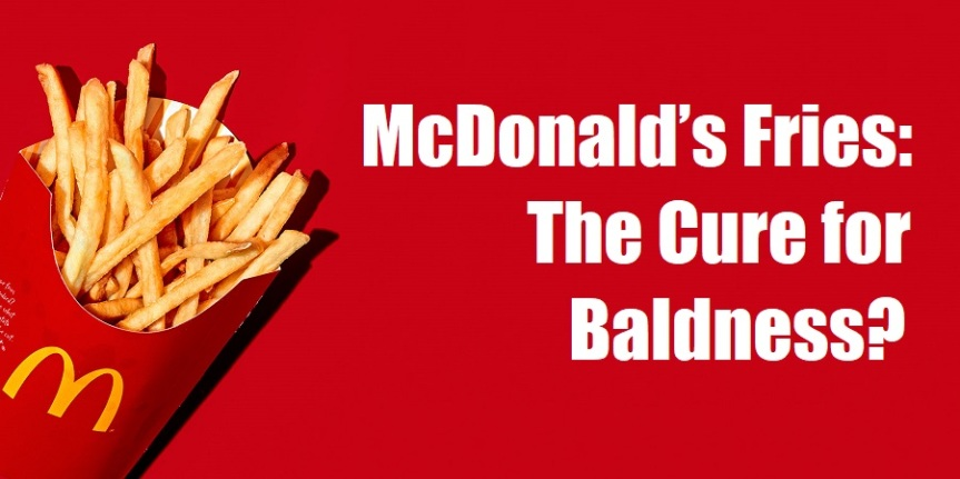 McDonald's Fries: The Cure for Baldness?